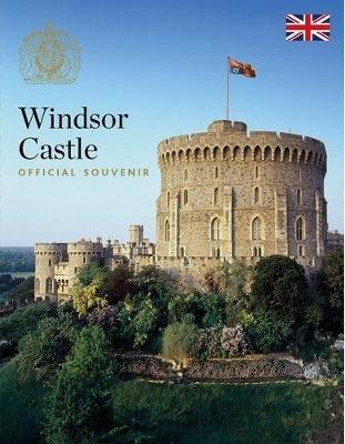 Windsor Castle: Official Souvenir - Royal Collection Trust official guidebook (Paperback)