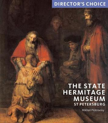 The State Hermitage Museum, St Petersburg - Director's Choice (Paperback)