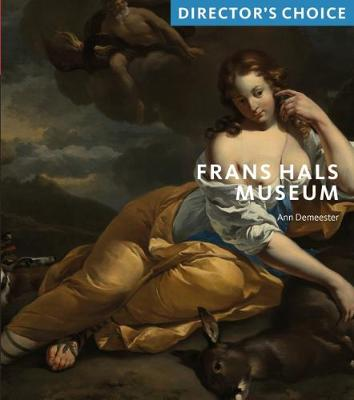 Frans Hals Museum: Director's Choice - Director's Choice (Paperback)
