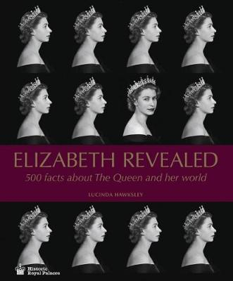 Elizabeth Revealed: 500 Facts About The Queen and Her World (Hardback)