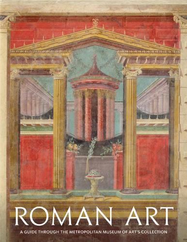 Roman Art: A Guide through The Metropolitan Museum of Art's Collection (Paperback)