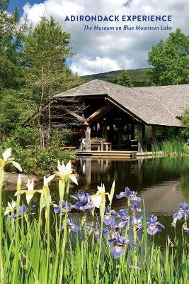 Adirondack Experience: The Museum on Blue Mountain Lake (Paperback)