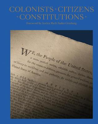 Colonists, Citizens, Constitutions: Creating the American Republic (Hardback)