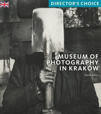 Museum of Photography in Krakow: Director's Choice - Director's Choice (Paperback)
