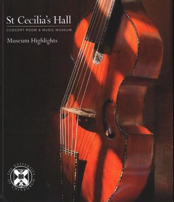 St Cecilia's Hall: Museum Highlights - Museum Highlights (Paperback)