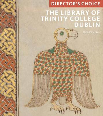 The Library of Trinity College, Dublin: Director's Choice - Director's Choice (Paperback)