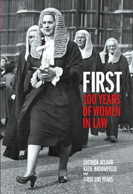 First: 100 Years of Women in Law (Paperback)