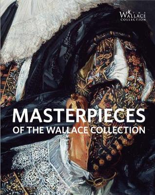 Masterpieces of The Wallace Collection (Paperback)