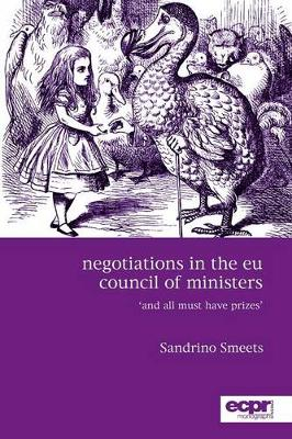 Negotiations in the EU Council of Ministers: And All Must Have Prizes' (Paperback)