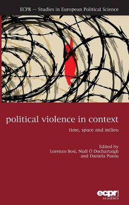 Political Violence in Context: Time, Space and Milieu (Hardback)