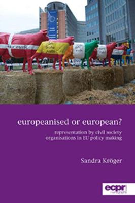 Europeanised or European?: Representation by Civil Society Organisations in EU Policy Making (Paperback)