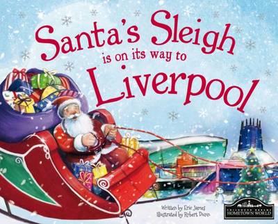 Santa's Sleigh is on its Way to Liverpool (Hardback)