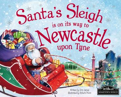 Santa's Sleigh is on its Way to Newcastle Upon Tyne (Hardback)