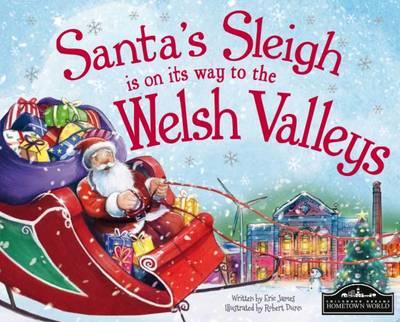Santa's Sleigh is on its Way to Welsh Valleys (Hardback)
