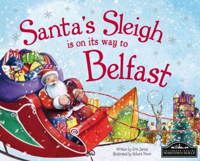 Santa's Sleigh is on its Way to Belfast (Hardback)