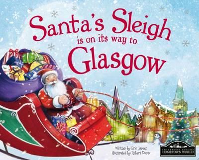 Santa's Sleigh is on its Way to Glasgow (Hardback)