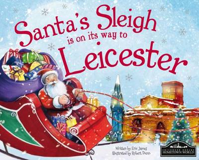 Santa's Sleigh is on its Way to Leicester (Hardback)