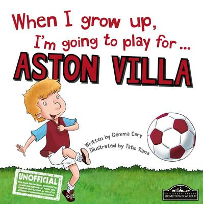 When I Grow Up I'm Going to Play for Aston Villa (Hardback)