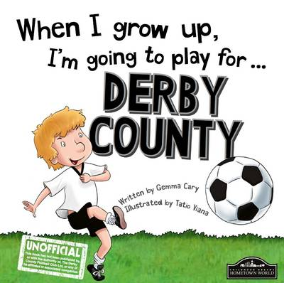 When I Grow Up I'm Going to Play for Derby (Hardback)