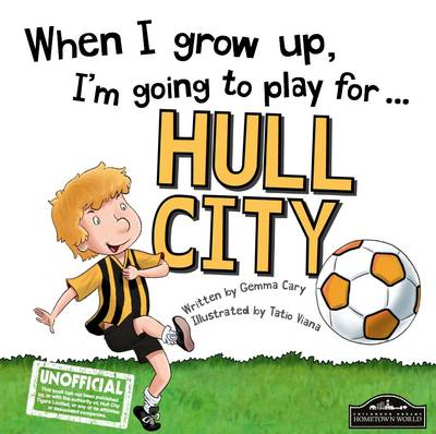When I Grow Up I'm Going to Play for Hull (Hardback)