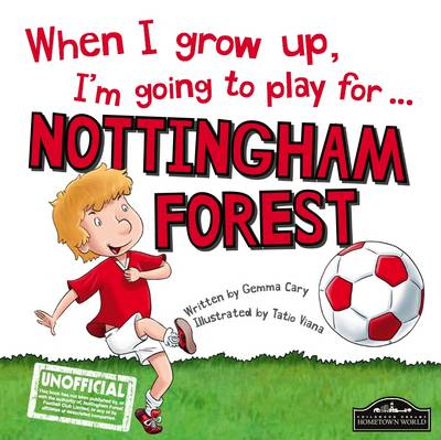 When I Grow Up I'm Going to Play for Nottingham Forest (Hardback)