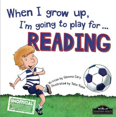 When I Grow Up I'm Going to Play for Reading (Hardback)