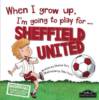 When I Grow Up I'm Going to Play for Sheffield Utd (Hardback)
