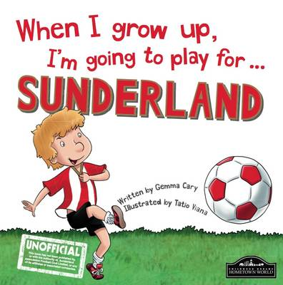 When I Grow Up I'm Going to Play for Sunderland (Hardback)