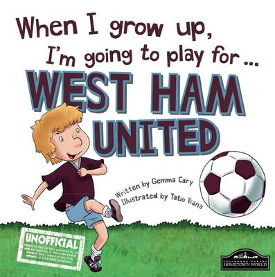 When I Grow Up I'm Going to Play for West Ham (Hardback)