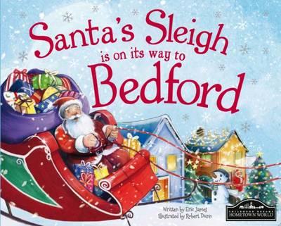 Santa's Sleigh is on its Way to Bedford (Hardback)