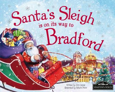 Santa's Sleigh is on its Way to Bradford (Hardback)