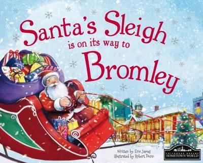 Santa's Sleigh is on its Way to Bromley (Hardback)