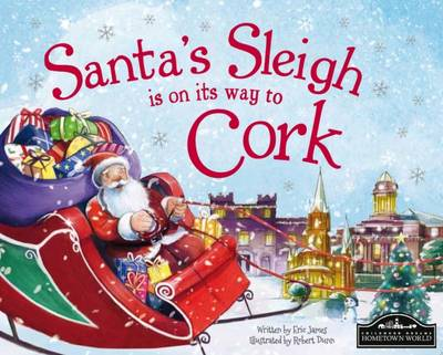 Santa's Sleigh is on its Way to Cork (Hardback)