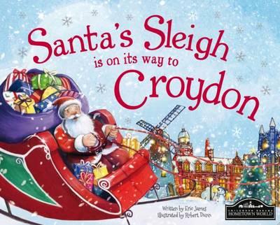 Santa's Sleigh is on its Way to Croydon (Hardback)