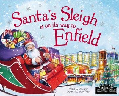 Santa's Sleigh is on its Way to Enfield (Hardback)