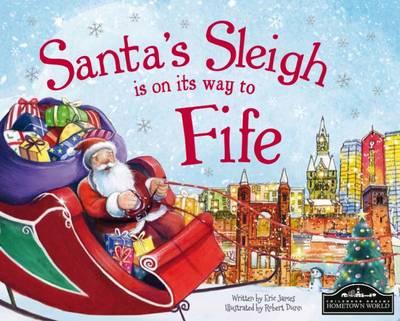 Santa's Sleigh is on its Way to Fife (Hardback)