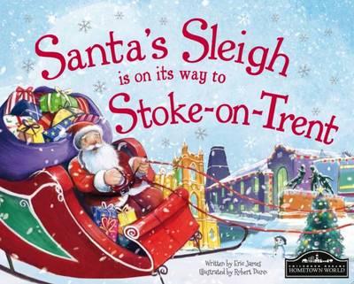 Santa's Sleigh is on its Way to Stoke on Trent (Hardback)