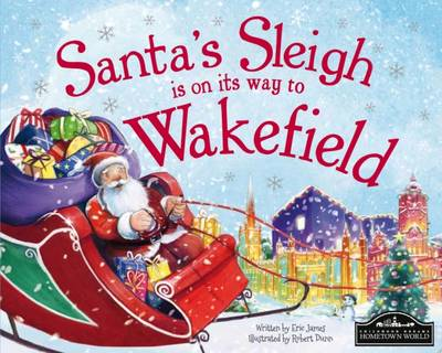 Santa's Sleigh is on its Way to Wakefield (Hardback)