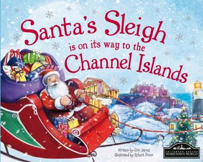 Santa's Sleigh is on its Way to the Channel Islands (Hardback)