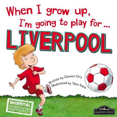 When I Grow Up, I'm Going to Play for Liverpool (Hardback)