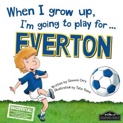 When I Grow Up, I'm Going to Play for Everton (Hardback)