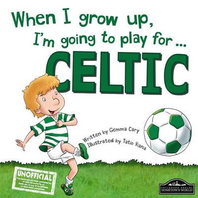 When I Grow Up, I'm Going to Play for Celtic (Paperback)