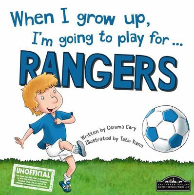 When I Grow Up, I'm Going to Play for Rangers (Hardback)