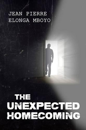 The Unexpected Homecoming: A Diasporan Journey of Hope Against All Odds (Hardback)