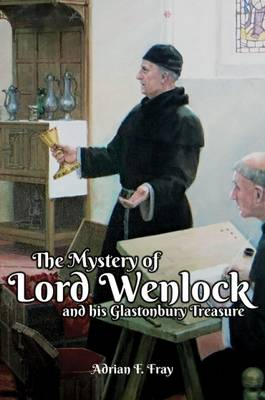 The Mystery of Lord Wenlock and His Glastonbury Treasure (Paperback)