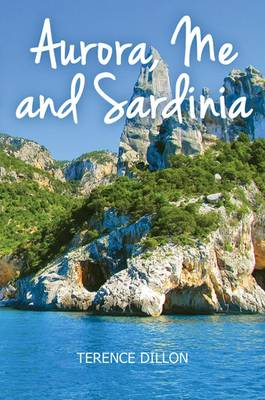 Aurora, Me and Sardinia (Hardback)