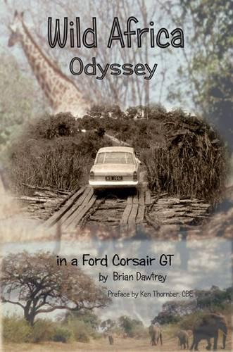 Wild Africa, Odyssey in a Ford Corsair GT (Paperback)