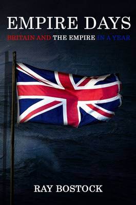 Empire Days: Britain and the Empire in a Year (Paperback)