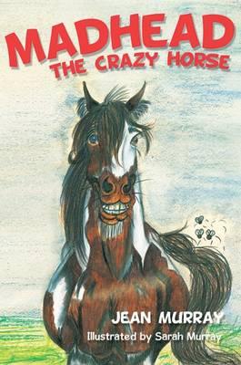 Madhead the Crazy Horse (Hardback)