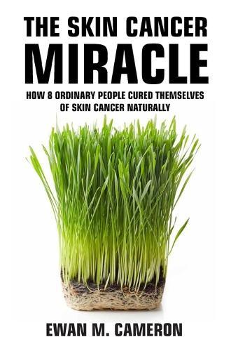 The Skin Cancer Miracle (Hardback)